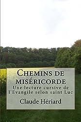 Chemins de miséricorde: Une lecture cursive (lectio divina) de l'évangile selon saint Luc