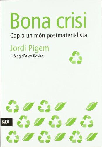 Bona crisi: Cap a un món postmaterialista (Sèrie A)