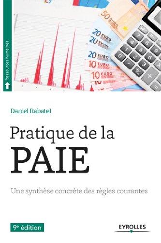 Pratique de la paie: Une synthese concrète des règles courantes (Ressources humaines) par Daniel Rabatel