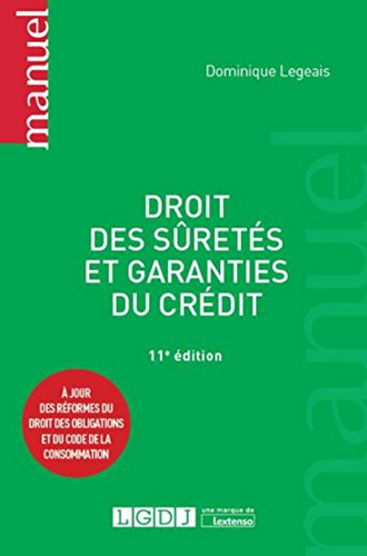 Droit des sûretés et garanties du crédit, 11ème Ed.