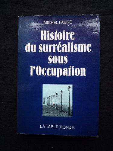 Histoire du surréalisme sous l'Occu...