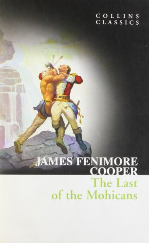 The Last of the Mohicans (Collins Classics) por James Fenimore Cooper