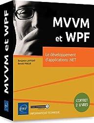 MVVM et WPF - Coffret de 2 livres : Le développement d'applications .NET