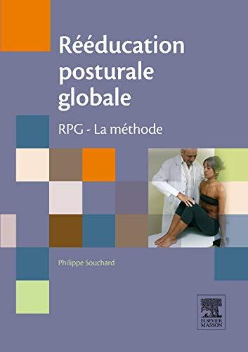 Rééducation posturale globale: RPG - La méthode par Philippe Souchard