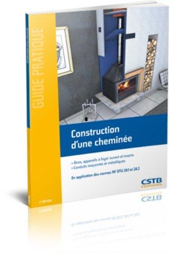 Construction d'une cheminée : Atres, appareils à foyer ouvert et inserts, conduits maçonnés et métalliques par CSTB