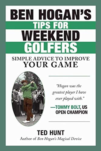 Ben Hogan's Tips for Weekend Golfers: Simple Advice to Improve Your Game (Avid Single Digit)