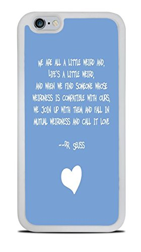 we-are-all-a-little-weird-famous-childrens-author-quote-white-silicone-case-for-iphone-6-47