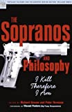 The Sopranos and Philosophy: I Kill Therefore I Am (Popular Culture and Philosophy)
