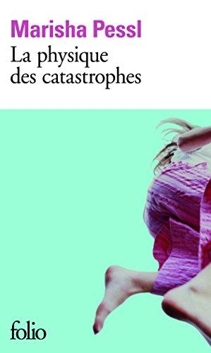 La Physique DES Catastrophe (Folio) par Marisha Pessl