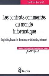 Les contrats commentés du monde informatique : Logiciels, bases de données, multimédia, internet
