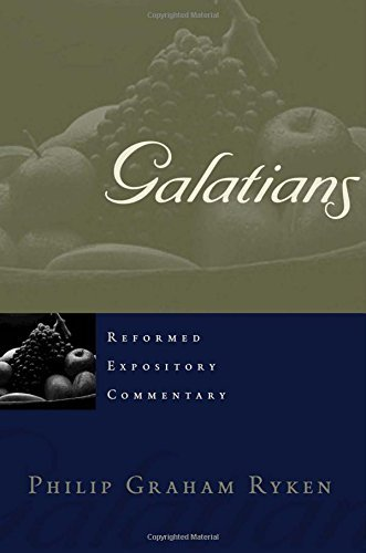 Galatians (Reformed Expository Commentary) by Philip Graham Ryken (2005-06-03)