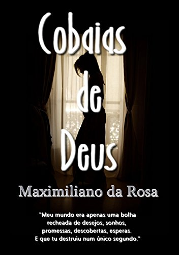 Cobaias de Deus (Portuguese Edition) por Maximiliano da Rosa