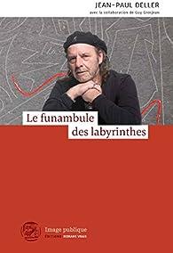 Le funambule des labyrinthes par Jean-Paul Deller