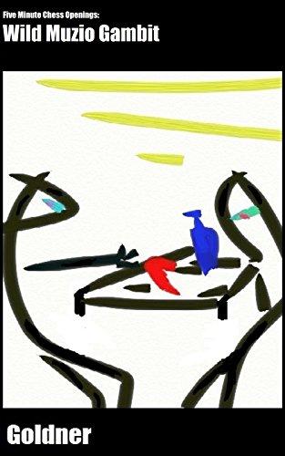 Wild Muzio Gambit (Five Minute Chess Openings Book 6) by Mark Goldne 41yULipGEJL
