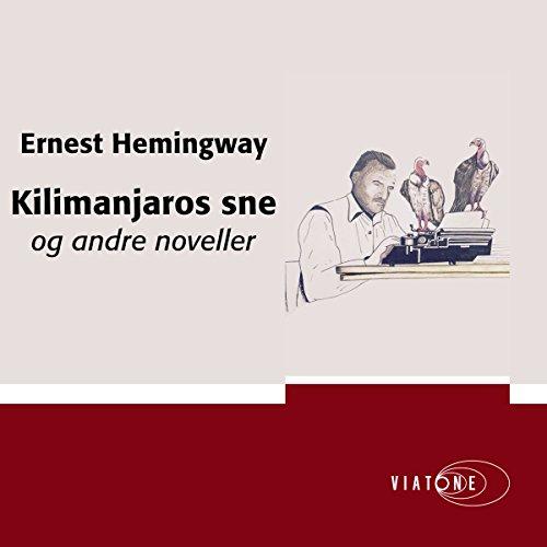 Kilimanjaros sne og andre noveller [The Snows of Kilimanjaro and Other Short Stories] - Bogs Classic Short