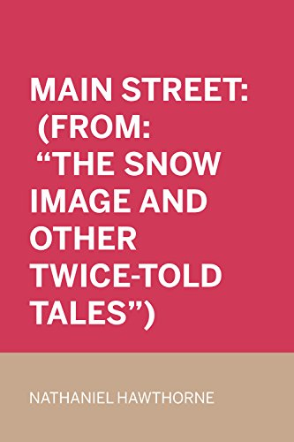 "Main Street: (From: ""The Snow Image and Other Twice-Told for sale  Delivered anywhere in UK"