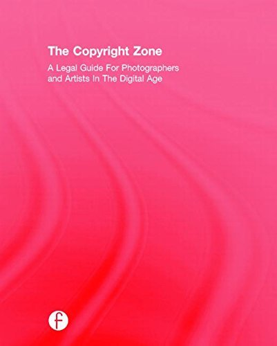 The Copyright Zone: A Legal Guide For Photographers and Artists In The Digital Age by Edward C. Greenberg (2015-02-16)