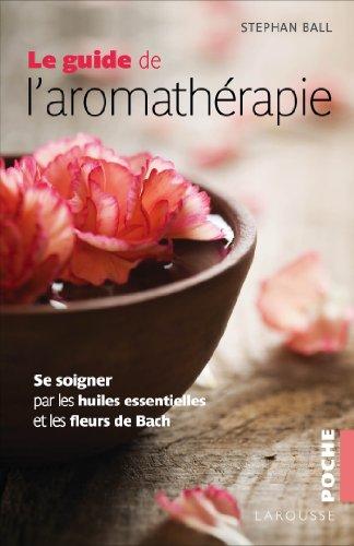 Le guide de l'aromathérapie par Collectif