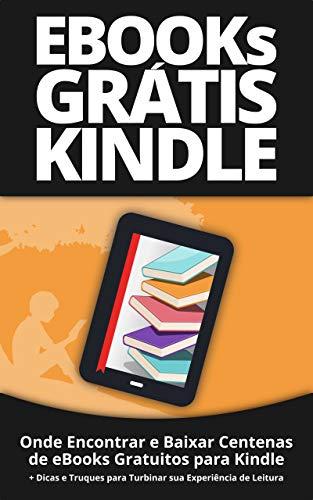 eBooks Grátis para Kindle: Onde Encontrar e Baixar Centenas de ...