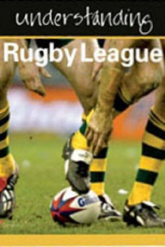 Understanding Rugby League por Julia Hickey