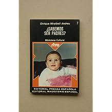 ¿Sabemos ser padres? / Enrique Miralbell Andreu