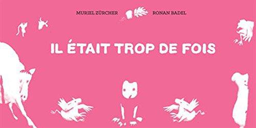Il était trop de fois / Muriel Zürcher, Ronan Badel |