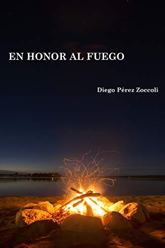 En Honor al Fuego por Diego Perez Zoccoli
