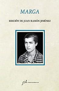 Marga: Edición de Juan Ramón Jiménez par Juan Ramón Jiménez
