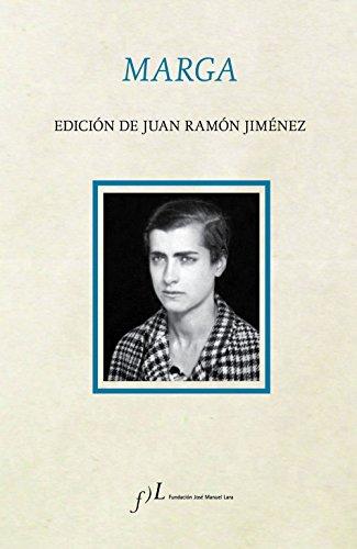 Marga: Edición de Juan Ramón Jiménez por Juan Ramón Jiménez