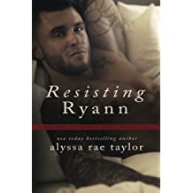 Resisting Ryann (Bad Boy Reformed 2) by Alyssa Rae Taylor (2014-05-28)