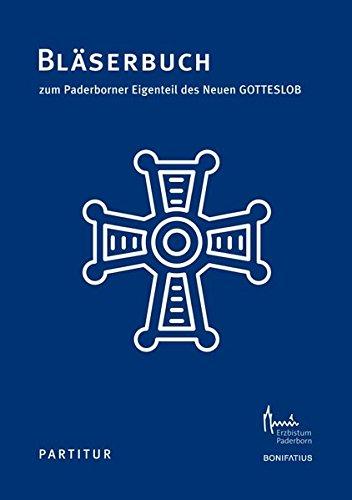 Bläserbuch zum Paderborner Eigenteil des Neuen GOTTESLOB – Partitur: Herausgegeben vom Erzbistum Paderborn