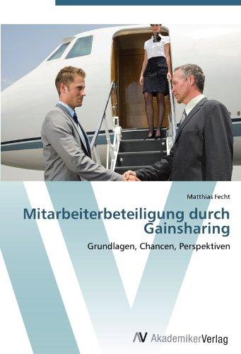 Mitarbeiterbeteiligung durch Gainsharing: Grundlagen, Chancen, Perspektiven