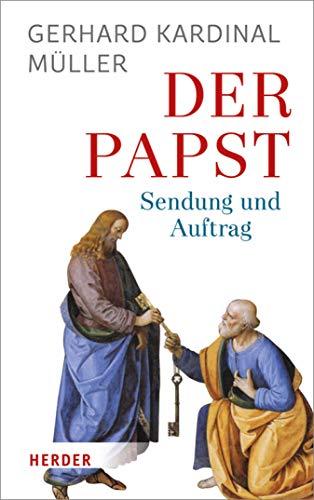Der Papst: Sendung und Auftrag