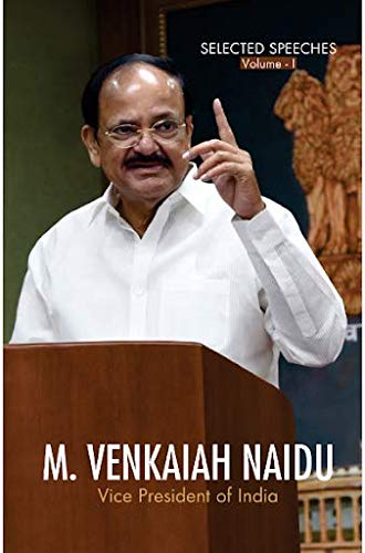 Selected Speeches Vol.1- M.Venkaiah Naidu