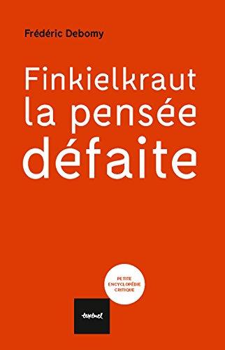 Finkielkraut, la pensée défaite par