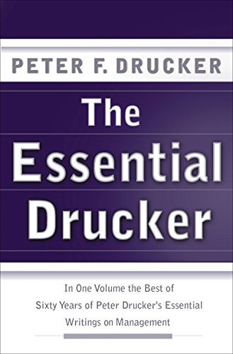 The Essential Drucker: The Best of Sixty Years of Peter Drucker's Essential Writings on Management (Collins Business Essentials) (English Edition) -
