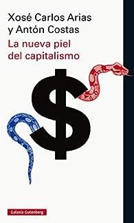 La nueva piel del capitalismo par Antón Costas