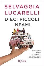 Dieci piccoli infami: Gli sciagurati incontri che ci rendono persone peggiori (Italian Edition)