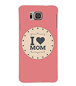 EPICCASE I luv mom Mobile Back Case Cover For Samsung Galaxy Alpha (Designer Case)