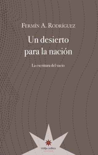 Un desierto para la nación: La escritura del vacío por Fermín Rodríguez