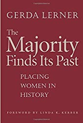 The Majority Finds Its Past: Placing Women in History by Gerda Lerner (2005-04-18)