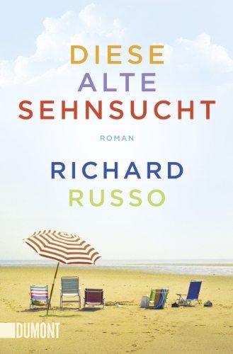 Buchseite und Rezensionen zu 'Diese alte Sehnsucht' von Richard Russo