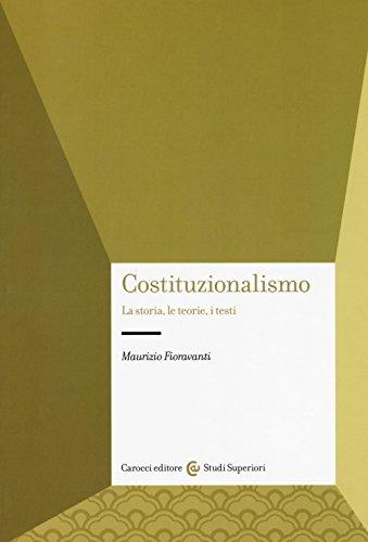 Costituzionalismo. La storia, le teorie, i testi