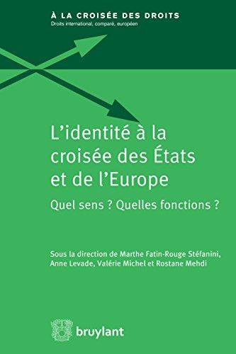 L'identité à la croisée des États et de l'Europe: Sens et fonctions (À la croisée des droits t. 14)