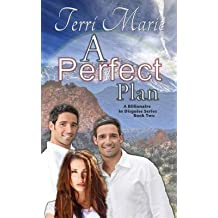 [(A Perfect Plan : A Billionaire in Disguise, Book 2)] [By (author) Terri Marie] published on (December, 2012)