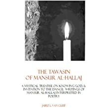 The Tawasin of Mansur al-Hallaj: A Mystical Sufi Treatise Interpreted in Poetry (Voices of World Religions) (English Edition)