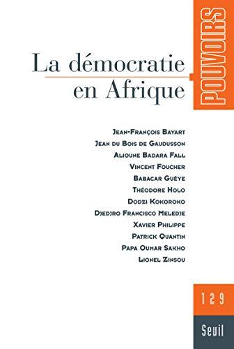 Pouvoirs, n° 129. La Démocratie en Afrique (29) par Collectif