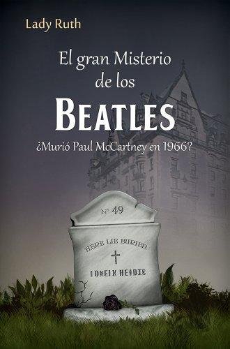El Gran Misterio de los Beatles: El Falso Paul McCartney por Lady Ruth