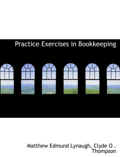 Practice Exercises in Bookkeeping (Large Print Edition)