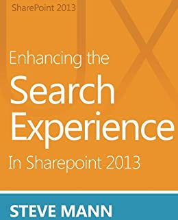 Enhancing the Search Experience in SharePoint 2013 (English Edition) von [Mann, Steven]